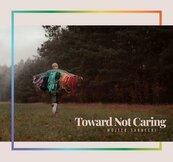 Toward Not Caring CD