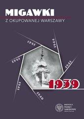 Migawki z okupowanej Warszawy 1939