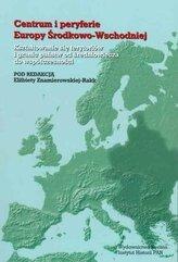Centrum i peryferie Europy Środkowo-Wschodniej