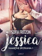 Namiętne spotkania 1: Jessica - opowiadanie erotyczne