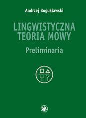 Lingwistyczna teoria mowy Preliminaria