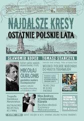 Najdalsze Kresy Ostatnie polskie lata