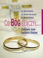 Co Bóg złączył... Całkiem inne kazania ślubne