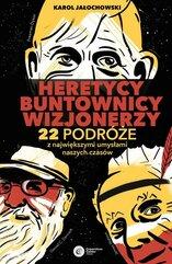 Heretycy, Buntownicy, Wizjonerzy