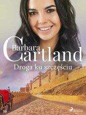 Droga ku szczęściu - Ponadczasowe historie miłosne Barbary Cartland