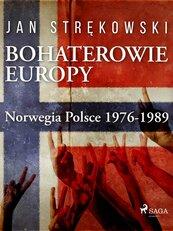 Bohaterowie Europy. Norwegia Polsce 1976-1989