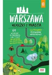 Warszawa. Ucieczki z miasta. Przewodnik weekendowy