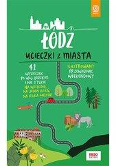 Łódź Ucieczki z miasta Ilustrowany przewodnik weekendowy