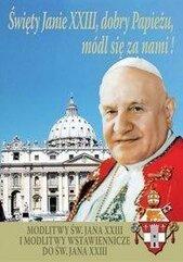 Święty Janie XXIII, dobry Papieżu, módl się za...