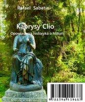 Kaprysy Clio - opowiadania o historii