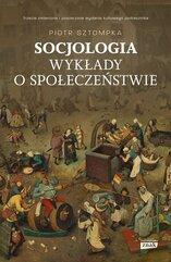 Socjologia Wykłady o społeczeństwie