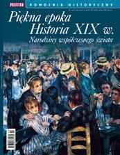Pomocnik Historyczny. Piękna epoka. Historia XIX w. Narodziny współczesnego świata 3/2021