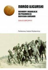 Naród ujgurski. Reformy i rewolucje na pograniczu rosyjsko-chińskim