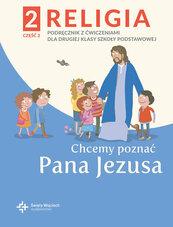 Religia 2 Podręcznik z ćwiczeniami Część.2 - Chcemy poznać Pana Jezusa