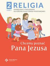 Religia 2 Podręcznik z ćwiczeniami Część 1 - Chcemy poznać Pana Jezusa