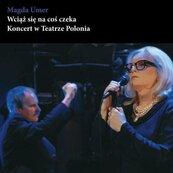 Wciąż się na coś czeka - Magda Umer DVD