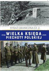 Wielka Księga Piechoty Polskiej Tom 62 Straż graniczna Część 2