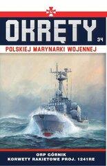 Okręty Polskiej Marynarki Wojennej Tom 34 ORP Górnik - korwety rakietowe proj. 1241RE typu Tarantul