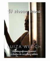 W stronę serca Autobiograficzna opowieść o drodze do szczęśliwej miłości