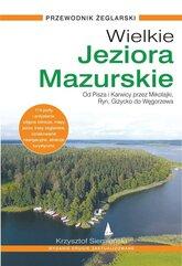Wielkie Jeziora Mazurskie. Przewodnik Żeglarski