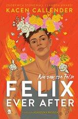 Felix Ever After. Na zawsze Felix