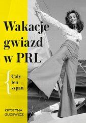 Wakacje gwiazd w PRL. Cały ten szpan