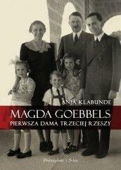 Magda Goebbels. Pierwsza dama Trzeciej Rzeszy
