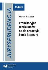 Jurysprudencja 16. Promisoryjna teoria umów na tle ontoetyki Paula Ricoeura