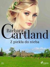 Z piekła do nieba - Ponadczasowe historie miłosne Barbary Cartland