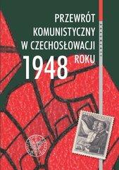 Przewrót komunistyczny w Czechosłowacji 1948 roku widziany z polskiej perspektywy