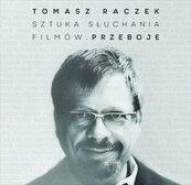 Tomasz Raczek Sztuka Słuchania Filmów. Przeboje