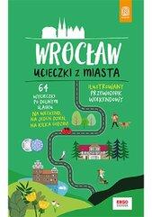 Wrocław Ucieczki z miasta