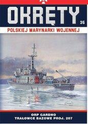 Okręty Polskiej Marynarki Wojennej Tom 35 ORP Gardno - trałowce bazowe proj. 207