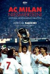 AC Milan. Nieśmiertelni. Historia legendarnej drużyny