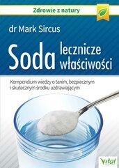 Soda – lecznicze właściwości. Kompendium wiedzy o tanim, bezpiecznym i skutecznym środku uzdrawiającym