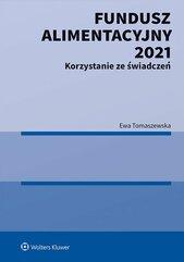 Fundusz Alimentacyjny 2021. Korzystanie ze świadczeń