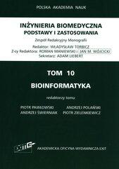 Iinżynieria biomedyczna Podstawy i zastosowania Tom 10. Bioinformatyka