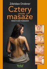 Cztery proste masaże. Praktyczny przewodnik
