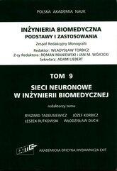 Inżynieria biomedyczna Podstawy i zastosowania Tom 9 Sieci neuronowe w inżynierii biomedycznej