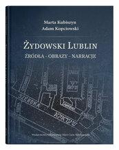 Żydowski Lublin Źródła - obrazy - narracje