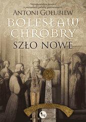 Bolesław Chrobry Szło nowe