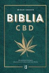Biblia CBD. Jak stosować konopie, aby wzmocnić odporność i żyć dłużej