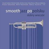 Smooth jazz po polsku: Dobry wieczór 2 CD