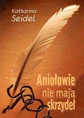 Aniołowie nie mają skrzydeł oraz inne opowiadania