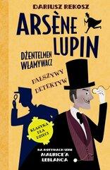 Arsène Lupin – dżentelmen włamywacz. Tom 2. Fałszywy detektyw