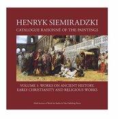 Henryk Siemiradzki Catalogue Raisonné of the Paintings Volume 1
