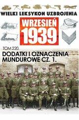 Wielki Leksykon Uzbrojenia. Wrzesień 1939 Tom 220 Dodatki i oznaczenia mundurowe cz.1.