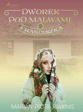 Dworek pod Malwami 2 - Franciszka