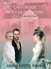 Dworek pod Malwami 4 - Młoda żona