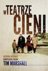 W teatrze cieni Historia ostatniej europejskiej wojny